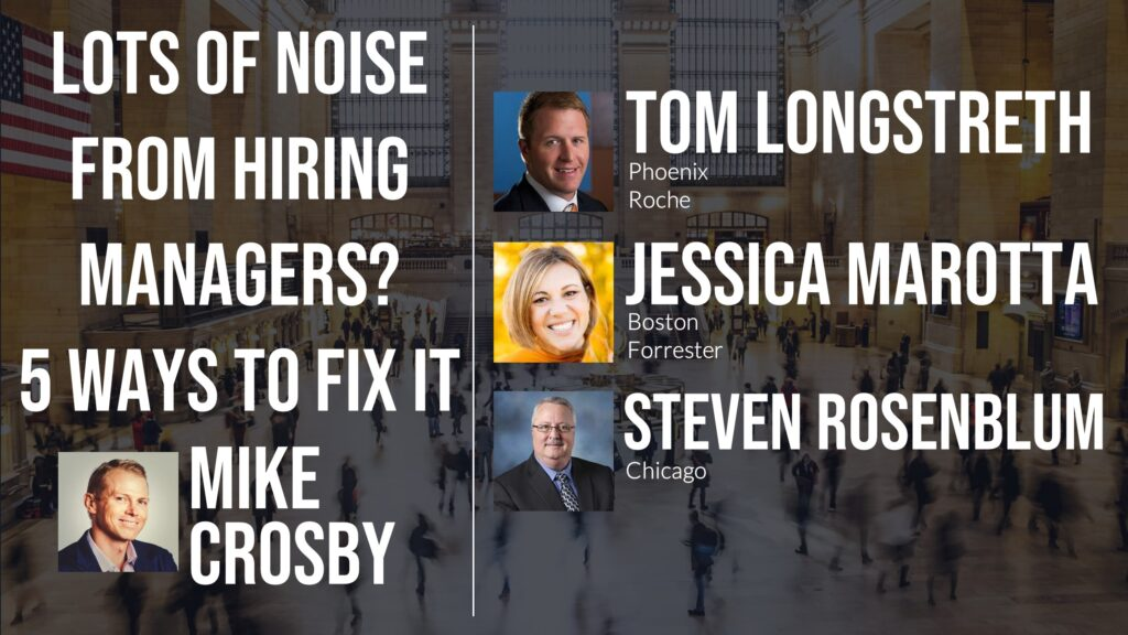 Lots of Noise from Hiring Managers - 5 Ways to Fix It